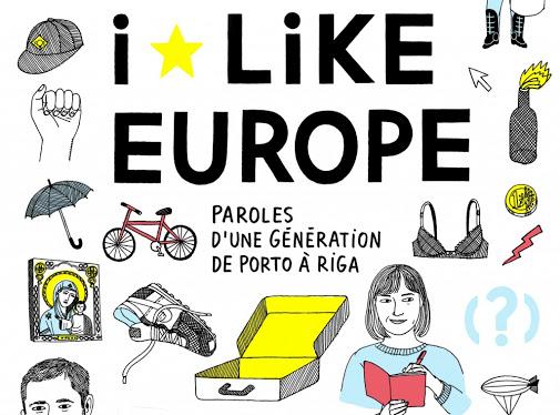 I Like Europe - Paroles d'une génération de Porto à Riga