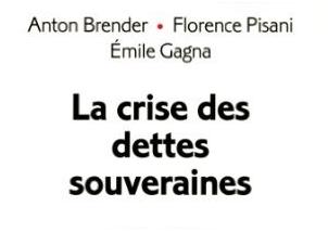 La crise des dettes souveraines, A. Brender, F. Pisani et E. Gagna