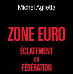 Zone Euro, éclatement ou fédération